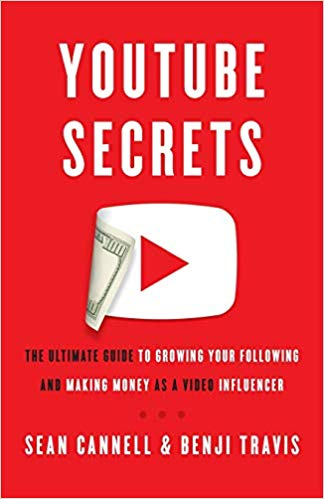 Book Cover: YouTube Secrets: The Ultimate Guide To Growing Your Following and Making Money As A Video Influencer